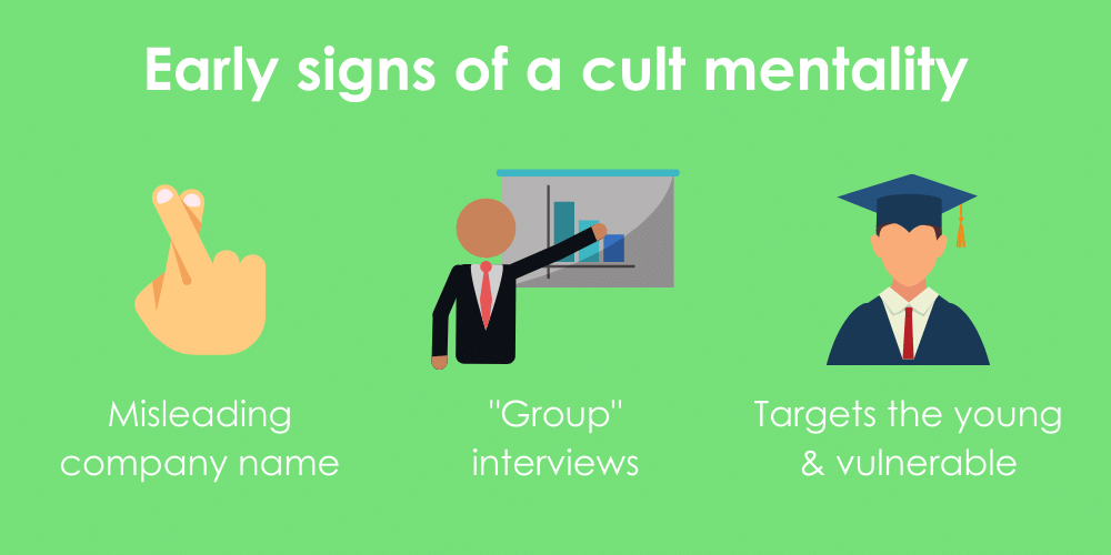 Early signs of a cult like workplace mentality including mislabeled company name, group interviews, and targeting vulnerable job seekers.