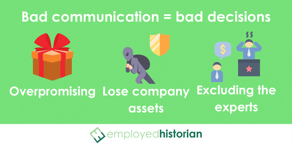3 examples of bad communication in the workplace leading to disastrous decisions by executives.