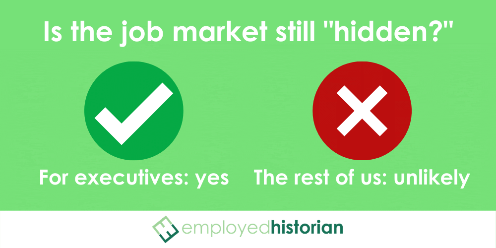 "Small infographic outlining that the job market isn't really ""hidden"" for most people, except executive leaders."